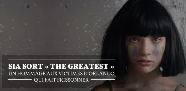 Sia sort «The Greatest», un hommage aux victimes d'Orlando qui fait frissonner