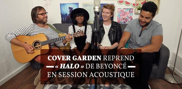 Cover Garden reprend «Halo» de Beyoncé en session acoustique