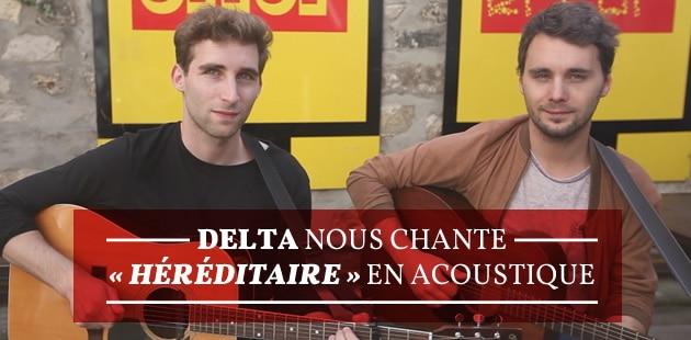 Delta nous chante Héréditaire en acoustique