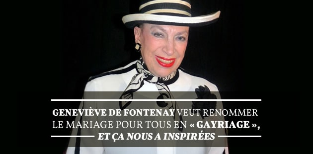 Geneviève de Fontenay veut renommer le mariage pour tous en « gayriage », et ça nous a inspirées