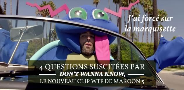 4 questions suscitées par «Don't Wanna Know», le nouveau clip WTF de Maroon5