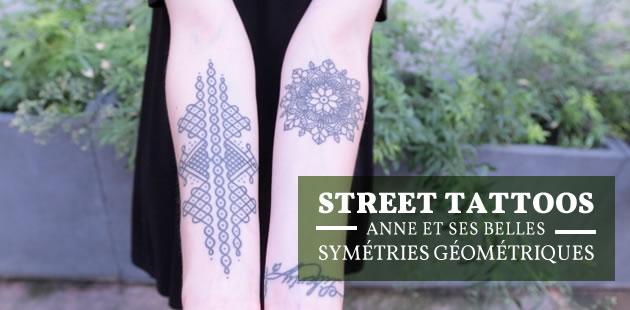Street Tattoos — Anne et ses belles symétries géométriques