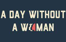 #ADayWithoutAWoman, un #8Mars placé sous le signe de l'absence des femmes