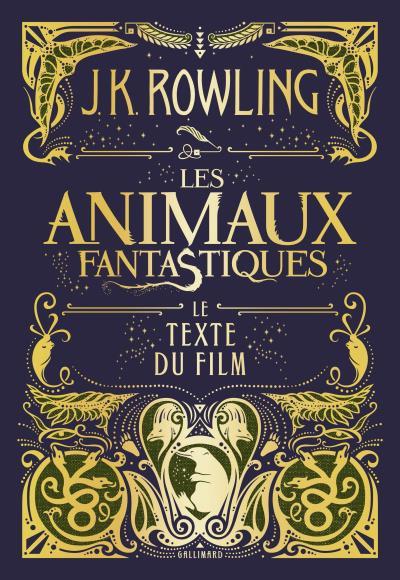 J.K. Rowling - Les animaux fantastiques - Le texte du film