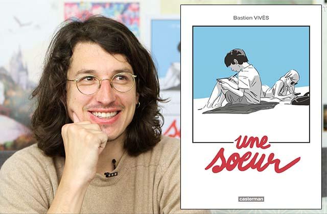 Bastien Vivès nous parle d'Une sœur, sa nouvelle BD, aussi touchante que troublante