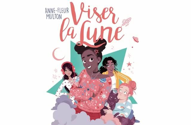 « Viser la Lune », le roman jeunesse parfait pour les adolescentes de 2017