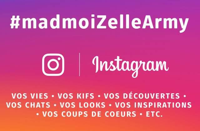 Partage ta vie (et suis-nous !) sur Insta avec #madmoiZelleArmy