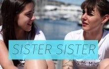 Sister Sister — Marion Seclin et Lou Howard parlent du corps et des complexes