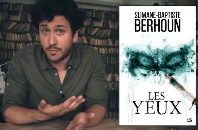 Slimane-Baptiste Berhoun présente Les Yeux, son nouveau thriller qui fait peur