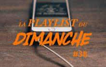 La Playlist du Dimanche#38