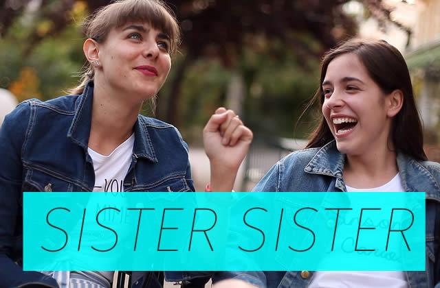 Sister Sister – Marion Seclin et Lou Howard parlent éducation sexuelle