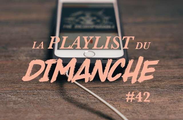 La playlist du dimanche #42: l'éclectisme avant tout!