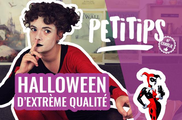Comment passer un Halloween de qualité supérieure? — PETITIPS
