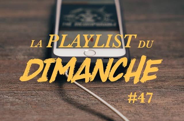 La Playlist du dimanche #47 : du calme, du groove et des meufs stylées !