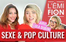 L'Émifion invite Lola Dubini pour parler sexe et pop culture