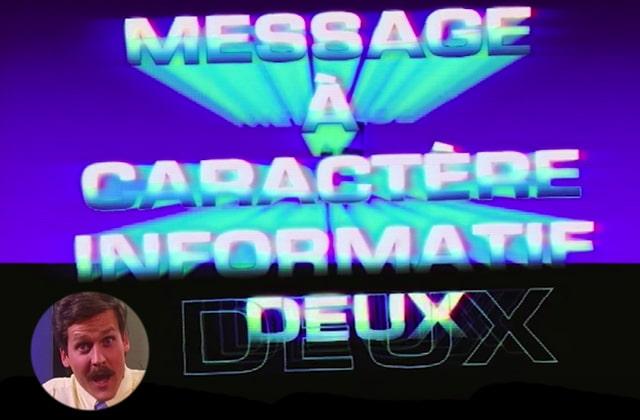 Voici le 1er (et génial) épisode de Message à Caractère Informatif Deux!