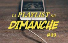 La Playlist du dimanche #49 pour un moral au beau fixe!