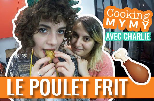 La recette du poulet frit en vidéo avec Mymy&Charlie!