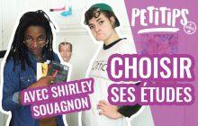 Comment choisir ses études? (ft Shirley Souagnon) – PETITIPS