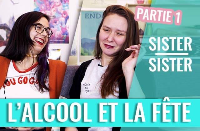 La fête, avec ou sans alcool?—Sister Sister (partie1)