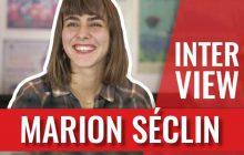 Marion Séclin:«Tu ne sais pas que tu es courageuse jusqu'à ce que tu sois obligée de l'être»