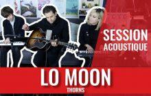 Lo Moon joue le mélancolique Thorns en session live!