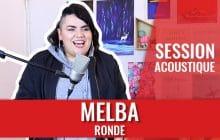 Melba chante «Ronde», un hymne délicat et puissant à ses formes