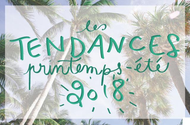 Les tendances mode printemps/été 2018 sont là!