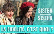Sister Sister – Marion & Lou reviennent pour parler fidélité