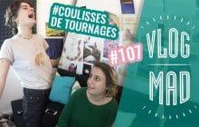 VlogMad n°107 — Les coulisses de nos vidéos !