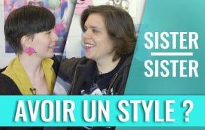 C'est quoi «avoir du style»? Sister Sister