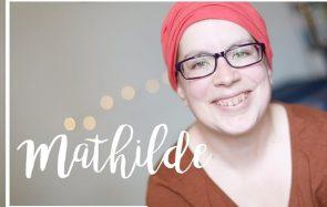 Mathilde nous raconte son cancer des ovaires dans son Cher Corps