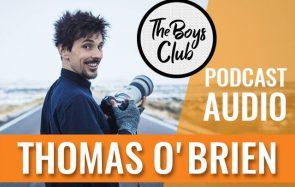 The Boys Club #10—Thomas O'Brien parle sensibilité et virilité