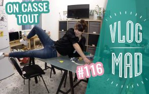 VlogMad n°116 — On casse tout !