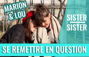 Marion & Lou parlent remise en question — Sister Sister
