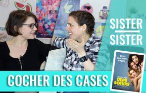 «Cocher des cases» sur la checklist de sa vie — Sister Sister entre Juliette et Clémence