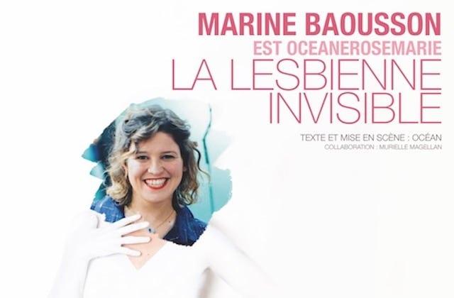 De nouvelles dates et un tarif réduit pour La Lesbienne Invisible par Marine Baousson!