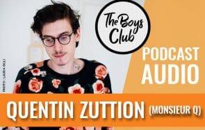 The Boys Club #14—Quentin Zuttion (Monsieur Q), le cœur à vif