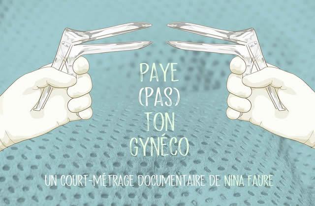 Paye (pas) ton gynéco, le docu sur les violences gynéco et obstétriques