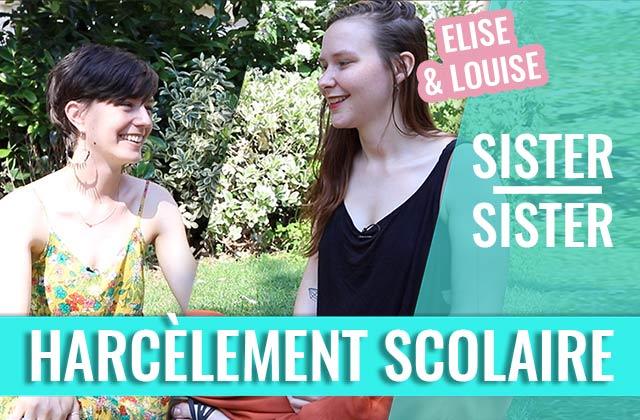 Elise et Louise parlent du harcèlement scolaire qu'elles ont vécu — Sister Sister