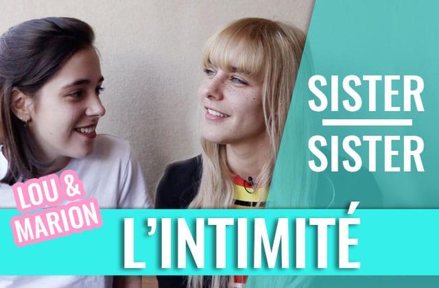 Sister Sister —L'Intimité (Marion Séclin & Lou Howard)