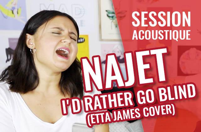 Najet reprend «I'd Rather Go Blind» d'Etta James