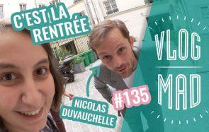 VlogMad 135 — C'est la rentrée!