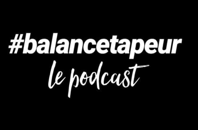 Balance ta peur lance son podcast sur la vulnérabilité