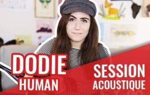La voix délicate de Dodie chante Human, une histoire d'âmes sœurs (ou presque)