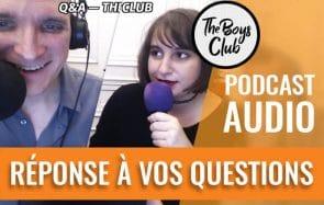 The Boys Club a unan:Fab & Mymy répondent à vos questions!
