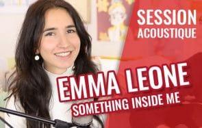 Découvre Emma Leone, madmoiZelle et chanteuse, qui interprète Something Inside Me