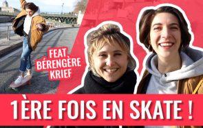 Je dépasse ma peur du skate (grâce à Bérengère Krief)!