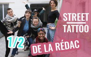 Le Street Tattoo de la rédac madmoiZelle, première partie !