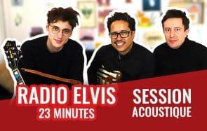 Radio Elvis s'invite dans notre canapé pour jouer «23 Minutes»